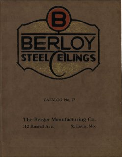 Berger Mfg Co: Berloy steel ceilings: a complete series of period designs and units