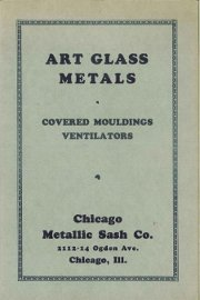 Art Glass Metals · Chicago Metallic Sash Co